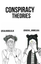 Conspiracy Theories by calhoodloljk