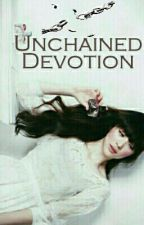 Unchained Devotion by KrystallineCristal