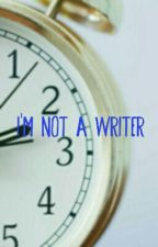 I'm not a Writer by CRAprilian