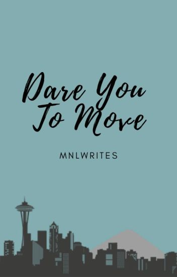 Dare You To Move