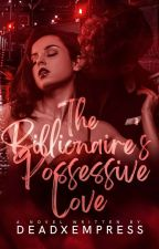 Twin Series #1: The Billionaire's Possessive Love by xDeadEmpress