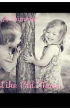 A Summer Like Old Times- Harry Styles Fan Fiction by harold5s0s