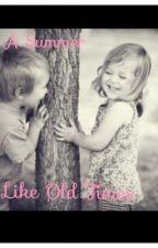 A Summer Like Old Times- Harry Styles Fan Fiction by harold5s0s