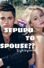 SEPUPU TO SPOUSE?? (HOLD) by eykayana