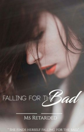 Falling for the Bad | #FFTB1 (Sample only) by CosmicAlbatross