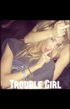 Trouble Girl by BadAlice_