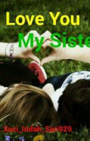 I Love You My Sister by suci_indah_sari929