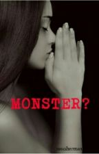 Monster? by Nsuciherman