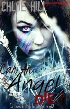 Can an angel die? by CYIHILL