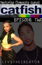 Catfish: Featuring Chresanto [Episode Two] by radiatings