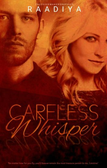 Careless Whisper (Currently Editing)