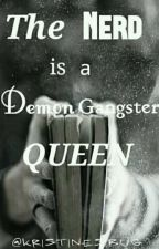 The Nerd Is A Demon Gangster Queen..(EDITING) by adhelxd