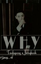 Why?? [VKOOK]] by Yhhaty_98