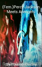 (Fem.)Percy Meets Avengers by PokemonDestiny