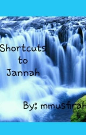 Shortcuts To Jannah by mmusfirah