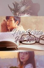 [REVISING] Her Prince, His NERD (ROYAL SERIES #1) by TobioKei