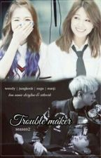 Trouble maker _season2_[jungkook ff, wenkook] by babywen95