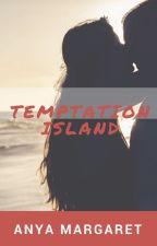 Temptation Island by AnyaMargaretNovels