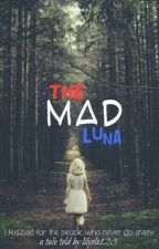 The Mad Luna| Discontinued by castle-insomnia