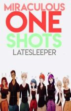 Miraculous One Shots by latesleeper