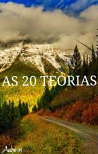 As 20 teorias by Andre9197