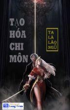 Tạo Hóa Chi Môn FULL by 00oxo00