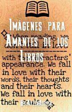 Imagenes Para Amantes De Los Libros by AylenAcosta