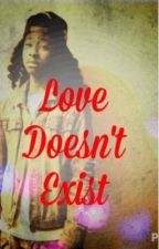 Love Doesn't Exist by NiyahE_
