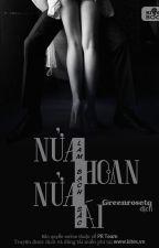 NỬA HOAN NỬA ÁI by QuynhhNguyenn1809
