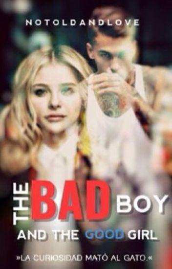 The Bad Boy and The Good Girl. (Sin editar)