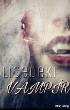 Lisedeki  Vampir by 16dilan06