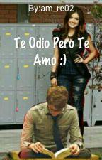 Te Odio Pero Te Amo :)  by am_re02