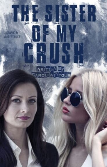 The Sister of my Crush  (zakończone)