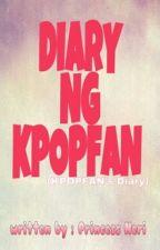 DIARY NG KPOPFAN by itsPrincessNeri