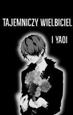 Tajemniczy Wielbiciel |yaoi by yaoiMAndW