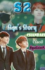 S2(Sign's Story){chanbaek-yaoi} by kyalsin92