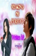 My Kind of Perfect (completed) by haruhi_chan