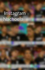 Instagram Nachoela  by nachoelaftbruzalo