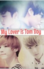 My lover is Tom boy by Teleporation_Earth