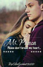 Mr. Paasa, Please Don't Break My Heart by CelineGuzman10300