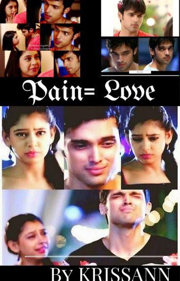 Pain=Love