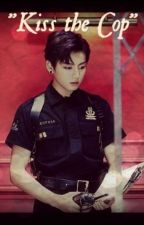 Kiss the Cop (VKook - Completed) by greeduke9