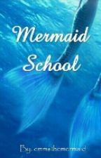 Mermaid School, Book 1 by Emmsthemermaid