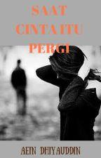 SAAT CINTA ITU PERGI by AeinDhiyauddin