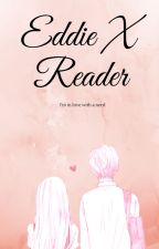 (DISCONNECT)I'm in love with a nerd {Eddie x reader} by Bakacatgirl
