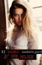 El diablo también puede ser mujer  by ClaireLi_