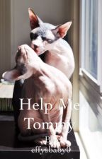 Help me Tommy by effysbaby0