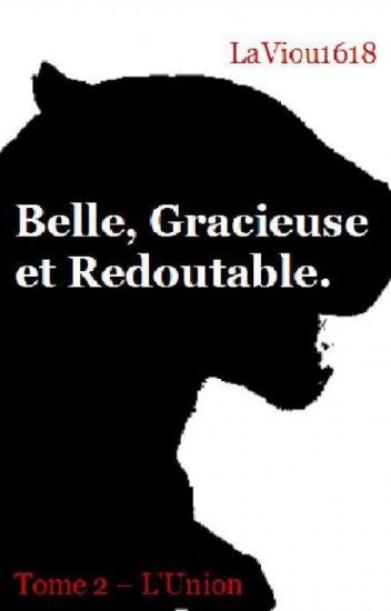 Belle, Gracieuse et Redoutable. Tome 2