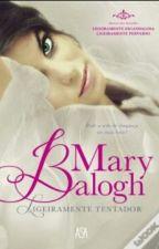 #6-Ligeiramente Tentador- Mary Balogh- Série Bedwyn by LaSilvaEduarda