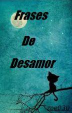 Frases de Desamor by Zoe030